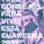 Plan para Cuaresma 2021. Cuaresma para volver